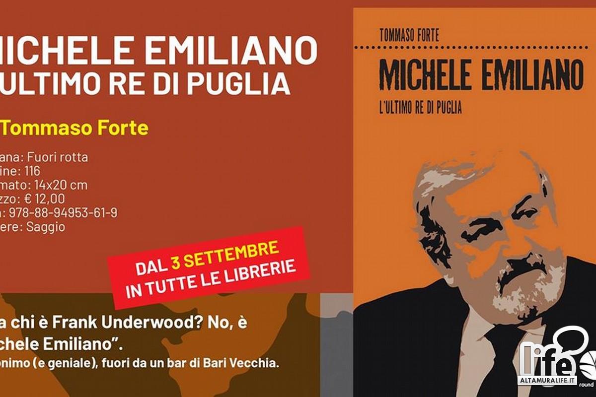 Libro 'Michele Emiliano, l'ultimo re di Puglia' di Tommaso Forte