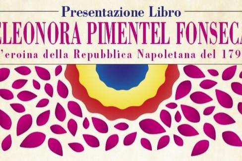Eleonora Pimentel Fonseca. L'eroina della Repubblica Napoletana
